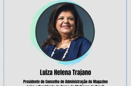 Luiza Trajano do Magazine Luiza é a convidada do lançamento do Empreenduca